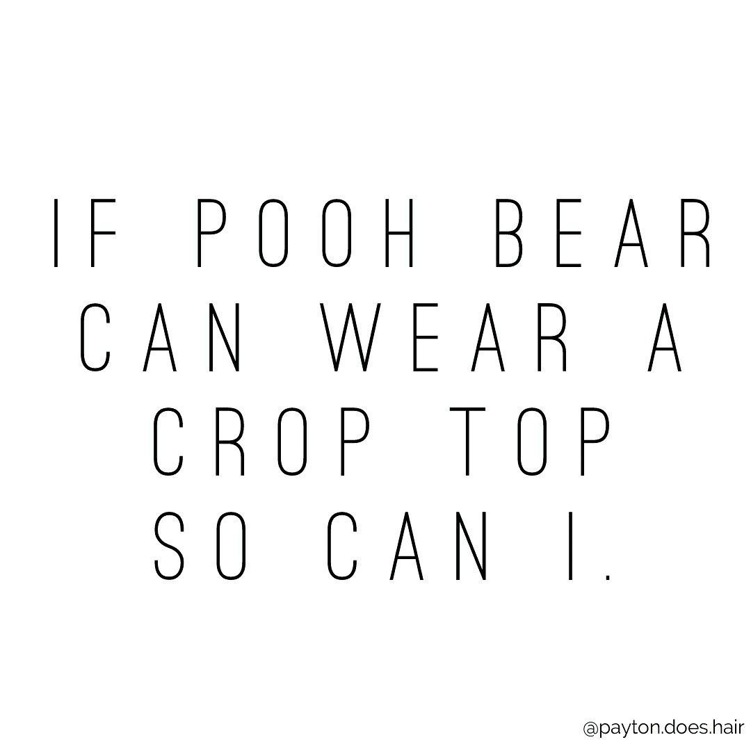 20 Oct 18 How About If I Can Wear A Crop Top So Can Pooh Bear Sheesh Body Positive Quotes Funny Quotes Funny Crop Tops