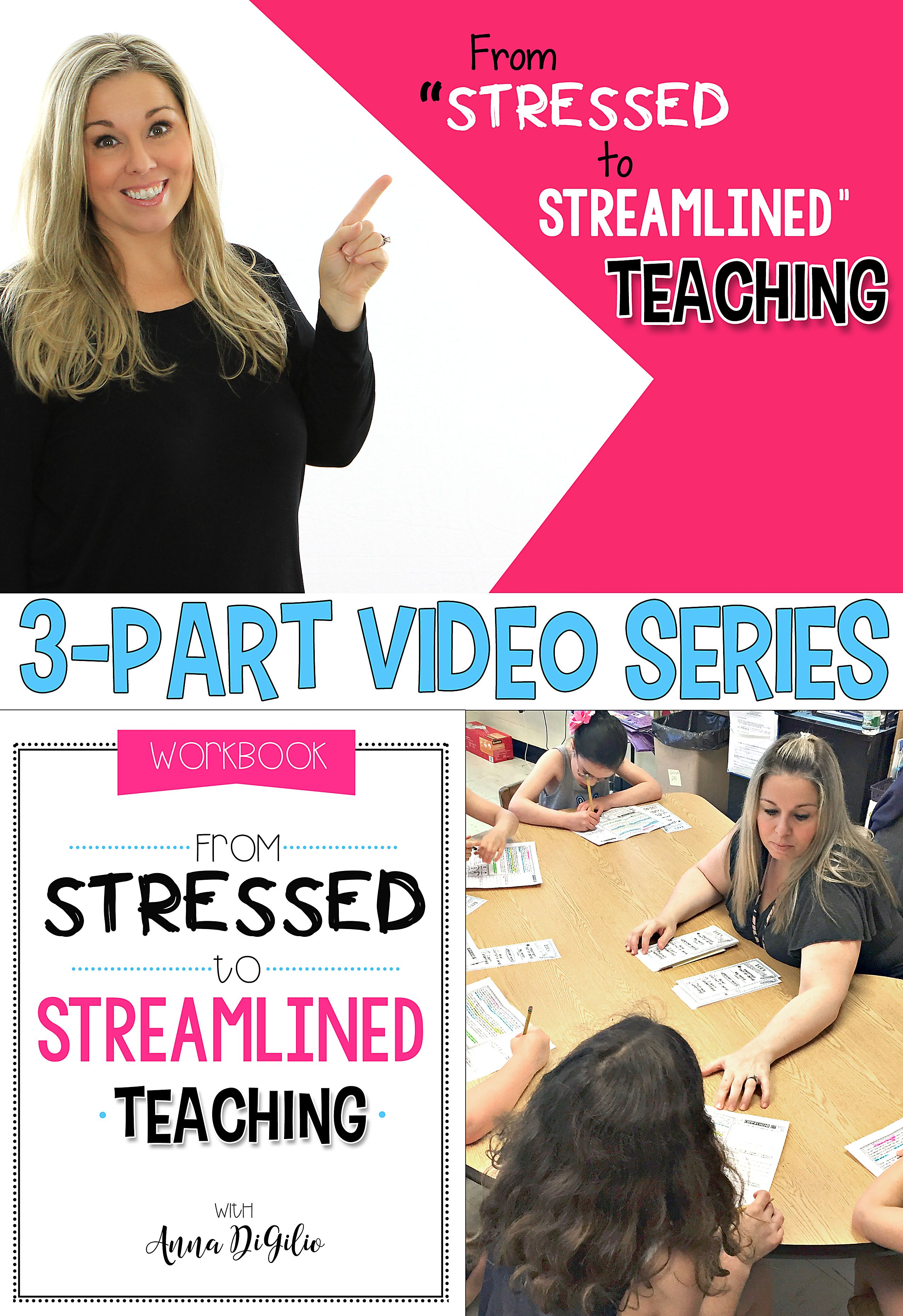 Join Anna for a 3-Part FREE Video Series on How to go From Stressed to Streamlined Teaching! Click here to DOWNLOAD your FREE workbook and watch Video #1.