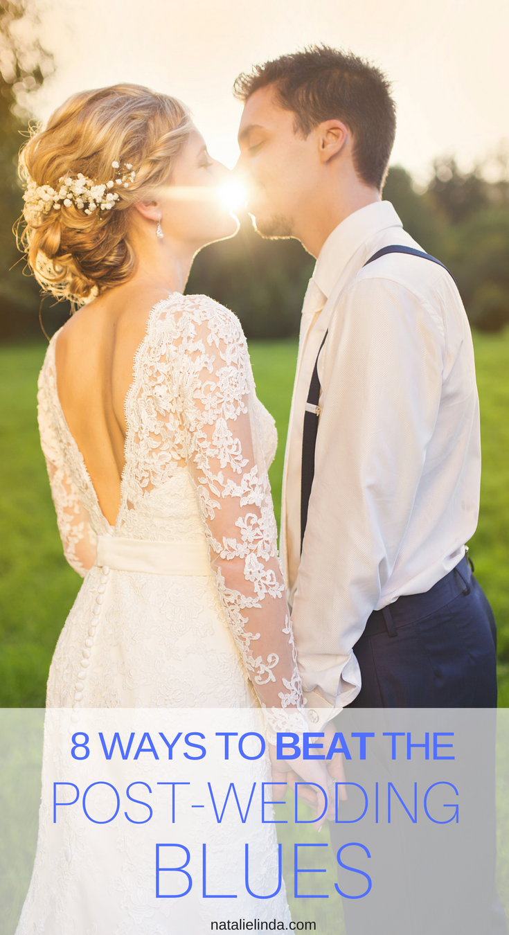 How To Get Over The Post Wedding Blues Natalie Linda