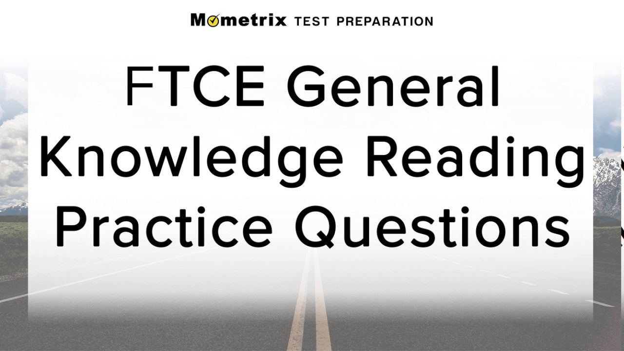 Free FTCE General Knowledge: Reading Practice Quiz