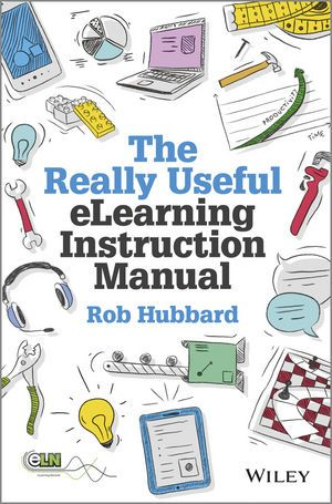 The Really Useful eLearning Instruction Manual elearning - instruction manual