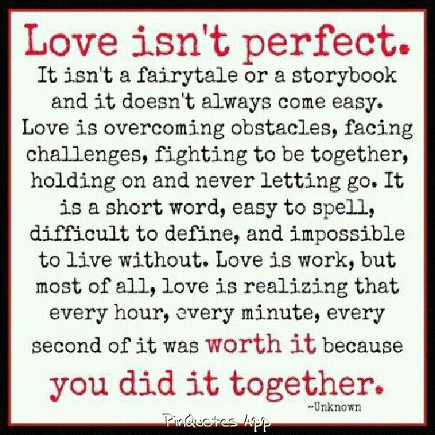 Yep Marriage/love Isn't Perfect But You Have To Work At It
