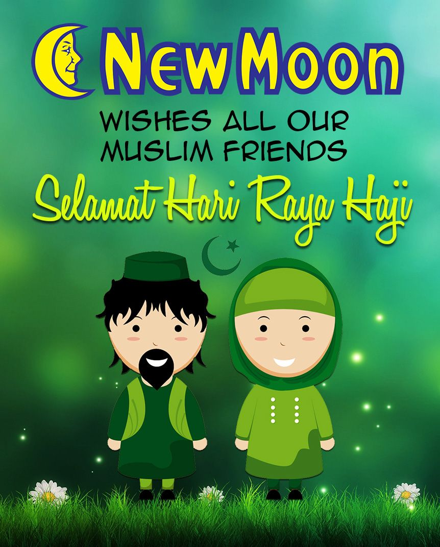 New Moon Wishes Selamat Hari Raya Haji To All Of Our Muslim Friends