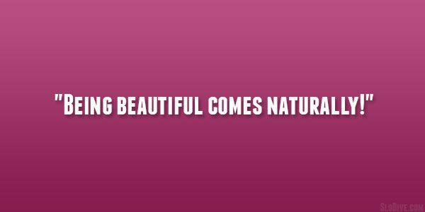being beautiful saying 29 Perfect Quotes About Being Beautiful  #beauty #quotes #confidence #woman