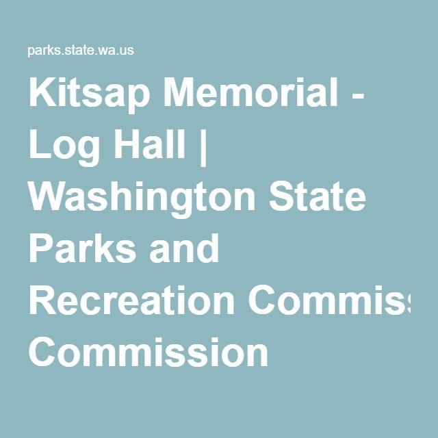 Kitsap Memorial - Log Hall | Washington State Parks and Recreation Commission