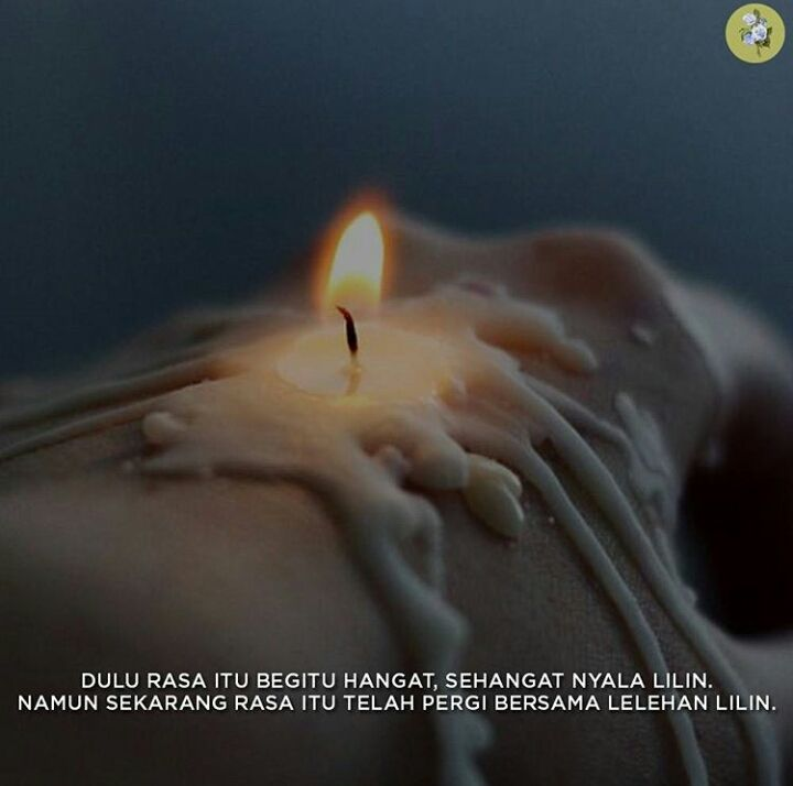 Dulu Rasa Itu Begitu Hangat Sehangat Nyala Lilin Kata Kata
