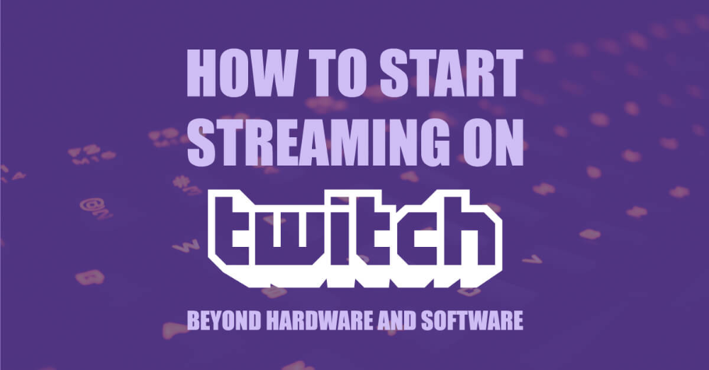How to Start Streaming On Twitch to Gain Fame? start