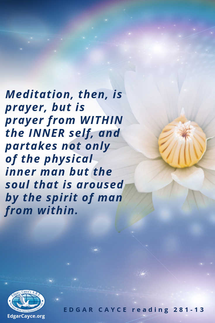 Meditation, then, is prayer, but is prayer from WITHIN the INNER