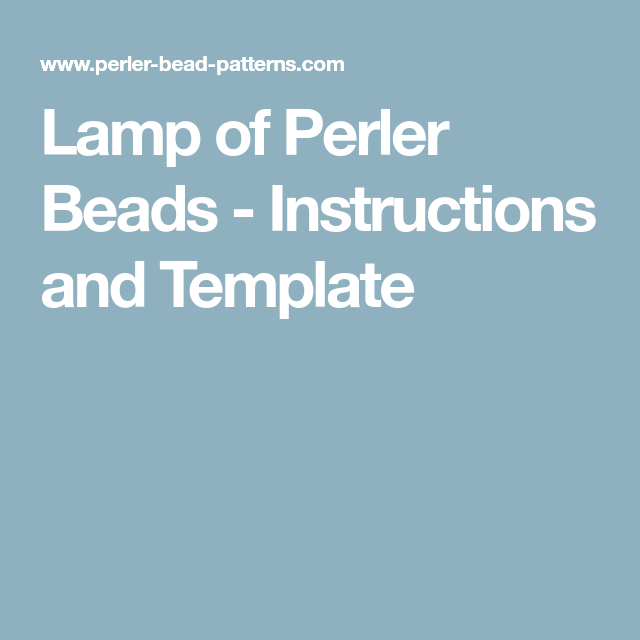 Lamp Of Perler Beads Instructions And Template Perler Fuse Bead