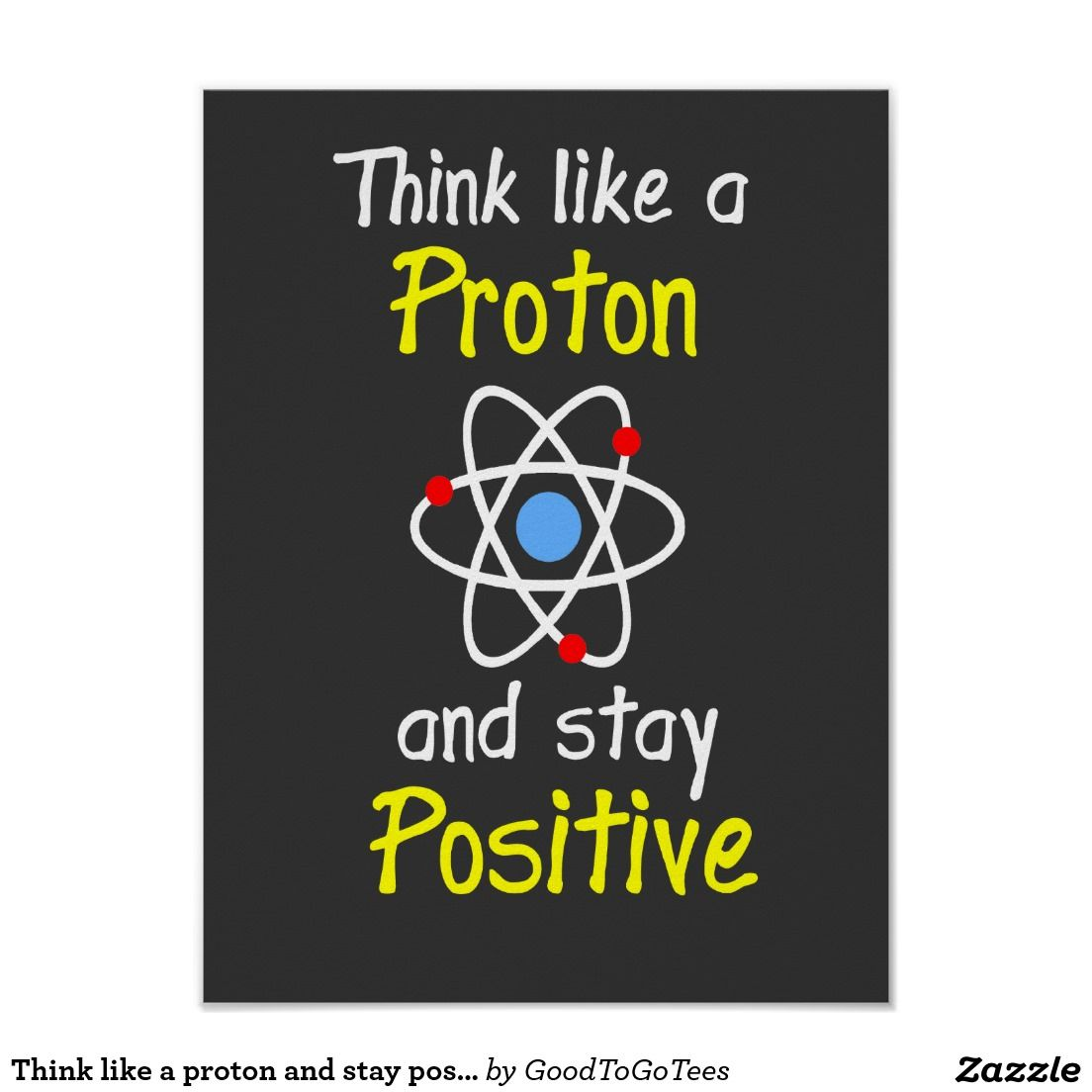 Proton And Stay Positive Poster