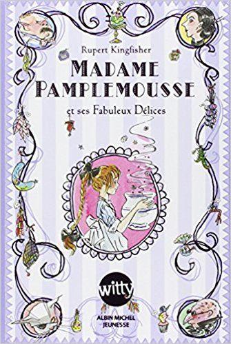 Amazon.fr - Madame Pamplemousse et ses Fabuleux Délices - Rupert Kingfisher, Sue Hellard, Valérie le Plouhinec - Livres