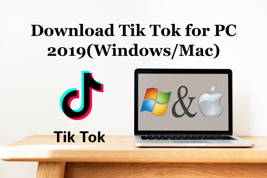 The post Download Tik Tok for PC 2019 (Windows/Mac