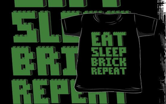EAT, SLEEP, BRICK, REPEAT by Chillee Wilson from Customize My Minifig by ChilleeW