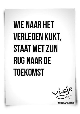 toekomst spreuken Toekomst   Spreuken   Pinterest   Future, Dutch quotes and Wisdom toekomst spreuken