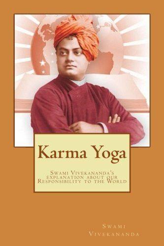 Karma Yoga Swami Vivekanandas Explanation About Work To The Mankind