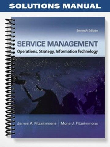Solutions manual for service management operations strategy solutions manual service management operations strategy information technology 7th edition fitzsimmons at https fandeluxe Choice Image