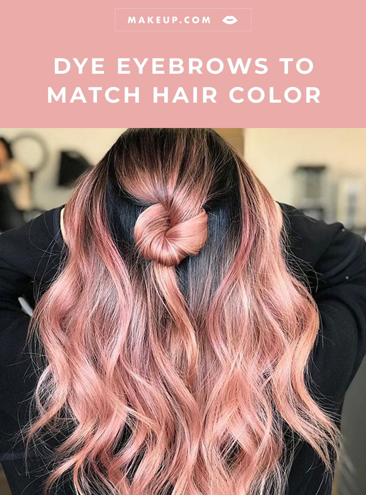 When To Dye Your Eyebrows To Match Your Hair According To A Celebrity Hairstylist Makeup Com By L Oreal Dye Eyebrows Colored Hair Tips Celebrity Hair Stylist