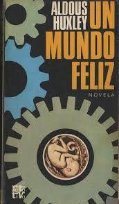 Un Mundo Feliz Aldous Huxley Un Mundo Feliz Frases De Un Mundo Feliz Aldous Huxley