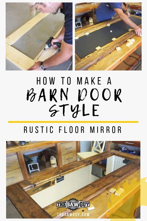 How To Make A Barn Door Style Rustic Floor Mirror Doors Barn
