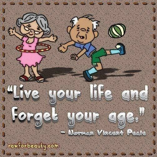Forget your age!