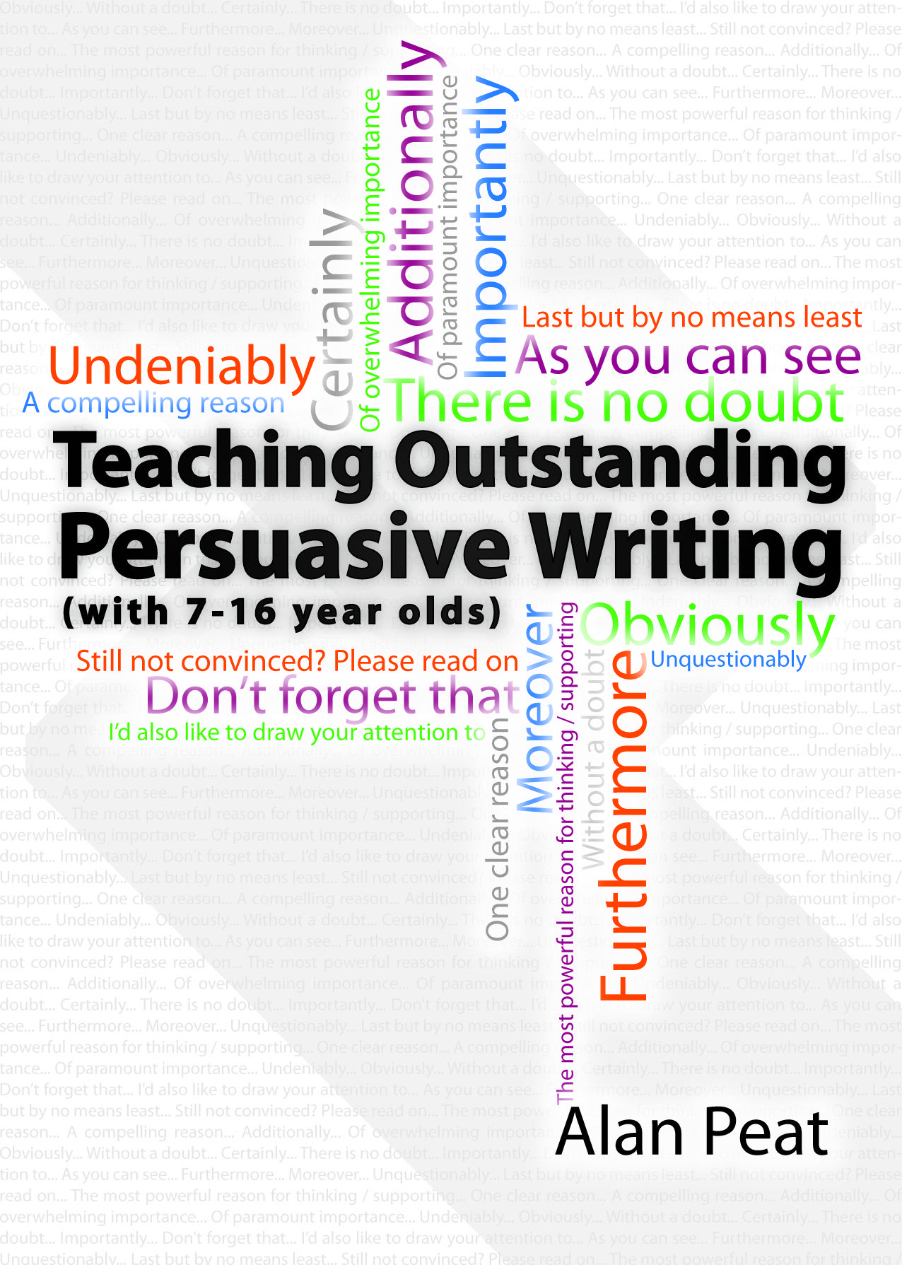 Teaching Outstanding Persuasive Writing By Alan Peat