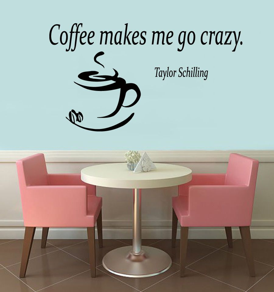 Wall vinyl decal sticker quote coffee makes me go crazy cup interior decor m662