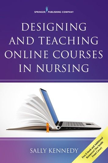 Designing And Teaching Online Courses In Nursing Ebook By