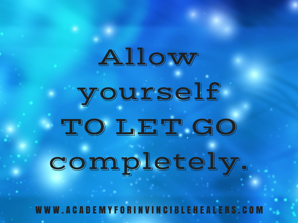 Allow yourself to let go completely.
