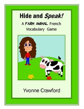 French Farm Animal Vocabulary Hide And Speak Game French Vocabulary Spanish Vocabulary Spanish Books For Kids