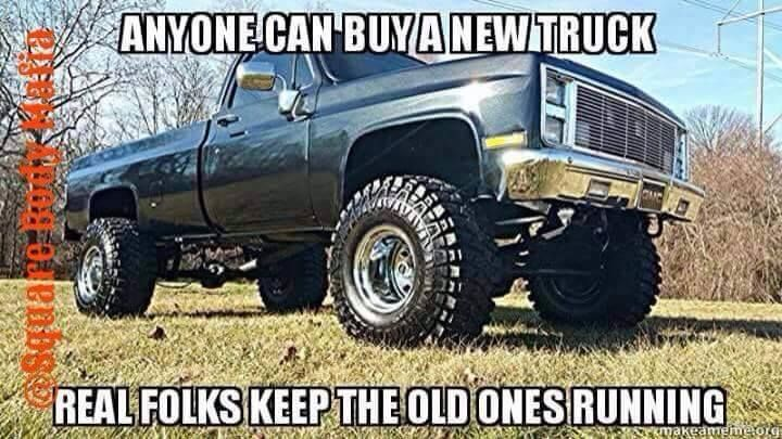 Anyone Can Buy A New Truck Real Folks Keep The Old Ones Running