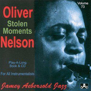 Sunday Smooth ~ Oliver Nelson ~ Stolen Moments   Longshot's Blog LOVE