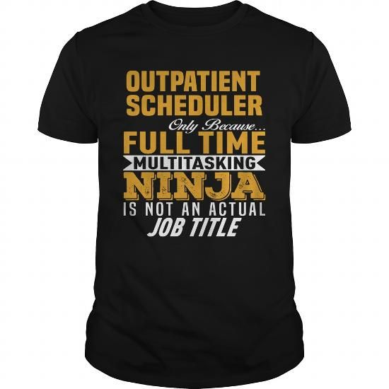 Outpatient Scheduler #jobs #tshirts #OUTPATIENT #gift #ideas #Popular #Everything #Videos #Shop #Animals #pets #Architecture #Art #Cars #motorcycles #Celebrities #DIY #crafts #Design #Education #Entertainment #Food #drink #Gardening #Geek #Hair #beauty #Health #fitness #History #Holidays #events #Home decor #Humor #Illustrations #posters #Kids #parenting #Men #Outdoors #Photography #Products #Quotes #Science #nature #Sports #Tattoos #Technology #Travel #Weddings #Women