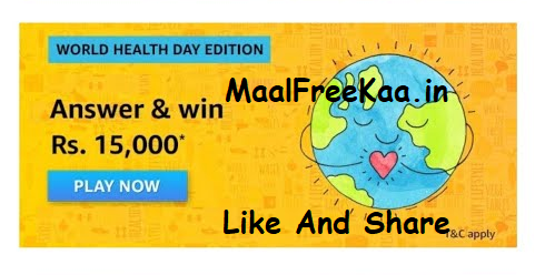 Amazon World Health Day Quiz Answer Win Rs 15000 in 2020