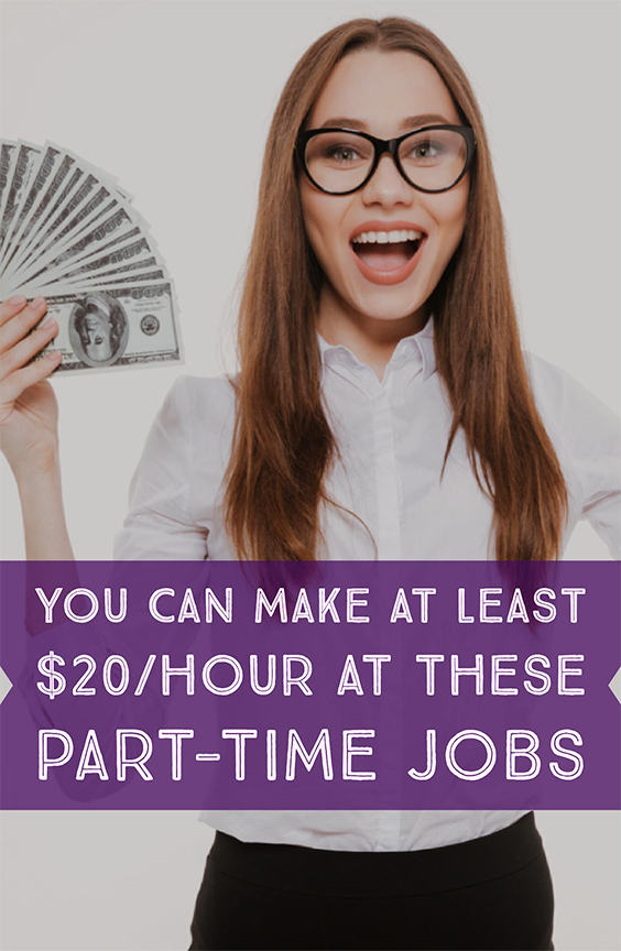 You Can Make At Least 20 Hour At These Part Time Jobs Part Time