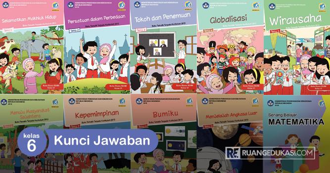 Kunci Jawaban Buku Tematik Kelas 6 Kurikulum 2013 Revisi 2018 Buku Kurikulum Kepemimpinan