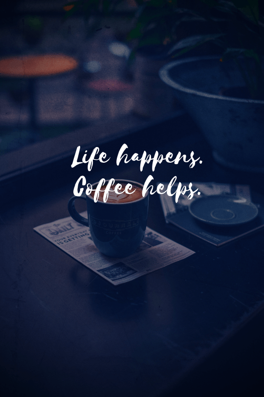 20 More Inspirational Coffee Quotes That Will Boost Your Day Funny Coffee Quotes Inspirational Coffee Quotes Coffee Quotes