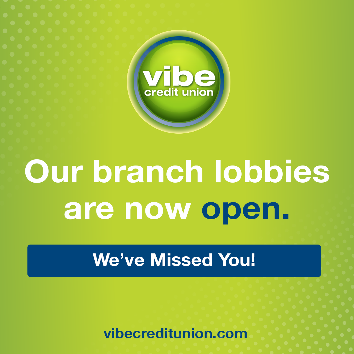 All Vibe Credit Union Branch Lobbies Are Now Open Credit Union Financial Goals Keep In Mind