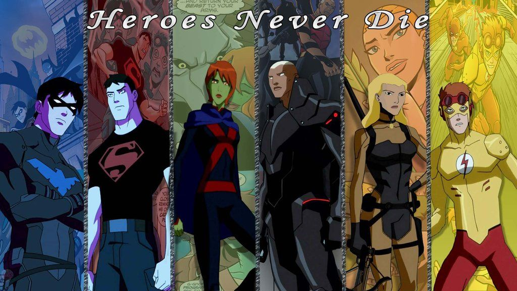 Heroes Never Die The Original 6 Young Justice Young Justice League Justice League
