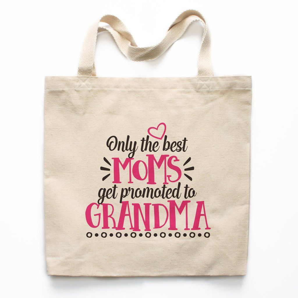 Only The Best Moms Get Promoted To Grandma Canvas Tote Bag
