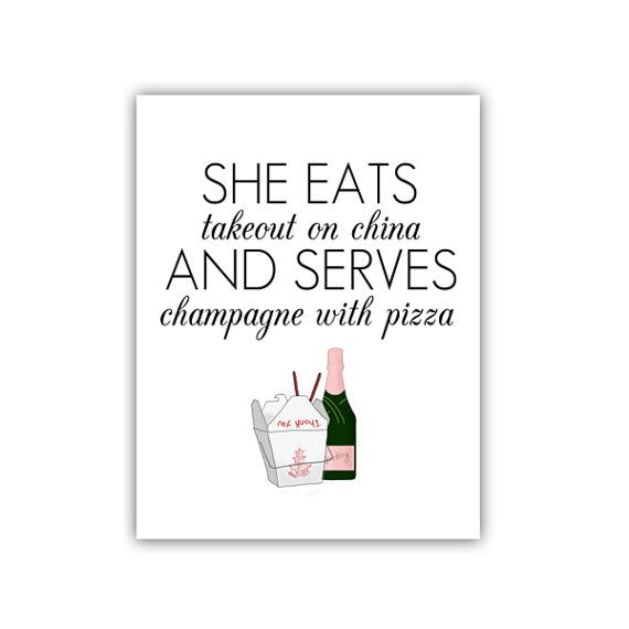 she eats takeout on china and serves champagne with pizza kate spade quote print on