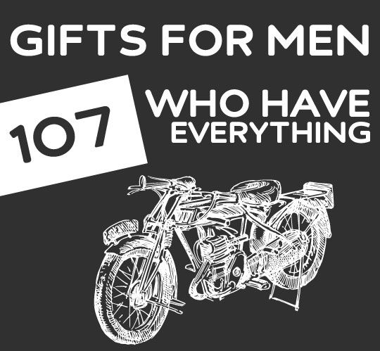 after looking at the pictures i am not sure kevin would like any of these things he is soo hard to buy for 107 unique gifts for men who have everything