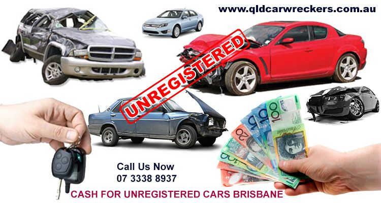 Take Our Cash For Unregistered Cars Brisbane Service Brisbane