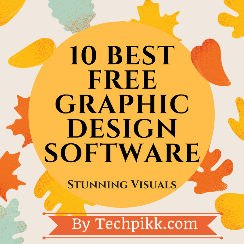 List Of Best Free Graphic Design Software For Beginners Create Stunning Graphics Using Free Graphic Design Software Graphic Design Software Free Graphic Design