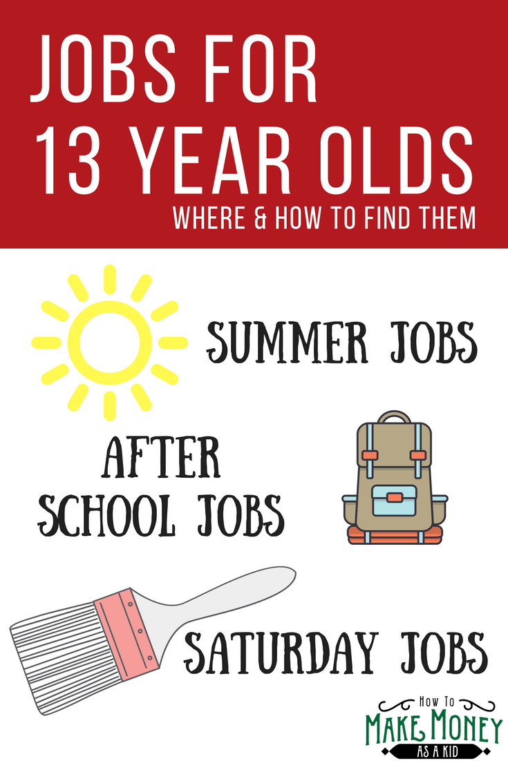 Easy Jobs For 13 Year Olds Best Secrets For How To Get Them Jobs For Teens 13 Year Olds Good Paying Jobs