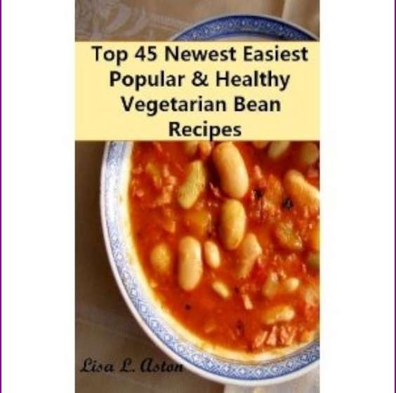 Top 45 Newest Easiest Popular  Healthy Vegetarian Beans Recipes (Kindle Edition) http://234.powertooldragon/redirector.php?p=B0077CLW6U B0077CLW6U -- quallity