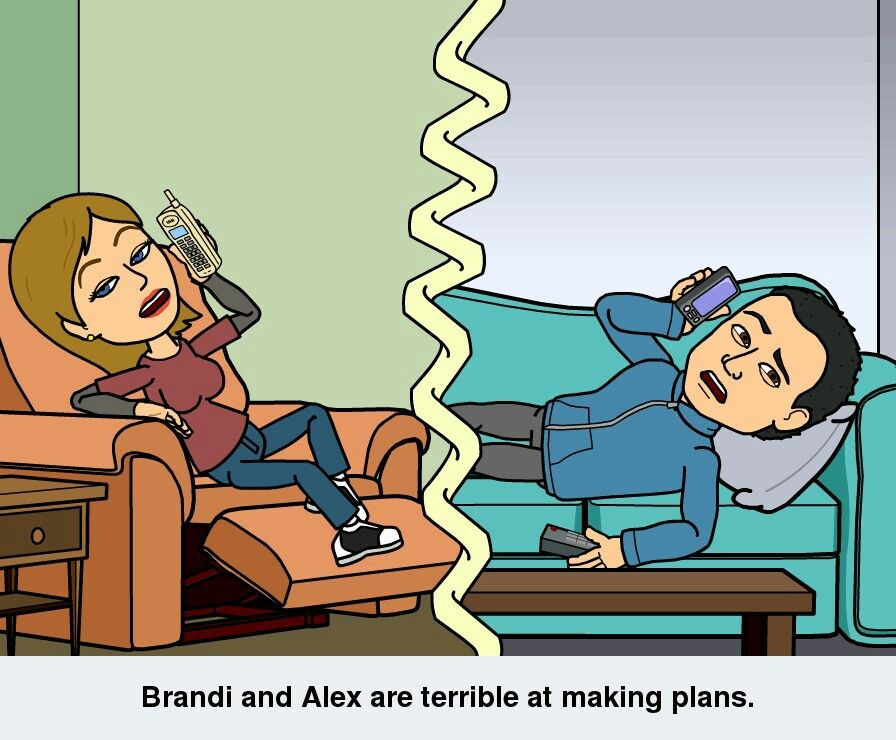 Brandi and Alex are terrible at making plans.