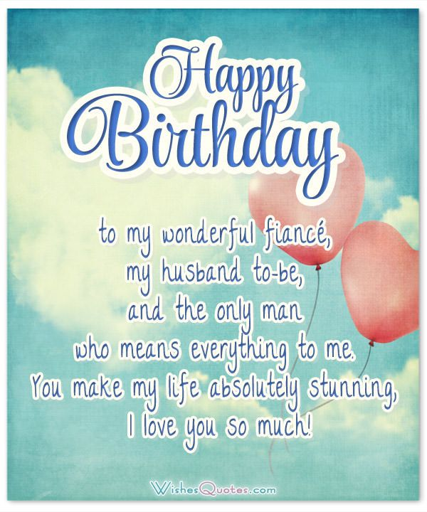 Romantic Birthday Cards Loving Birthday Wishes For Fiance Fiance Birthday Quotes Birthday Quotes For Him Birthday Wishes For Fiance