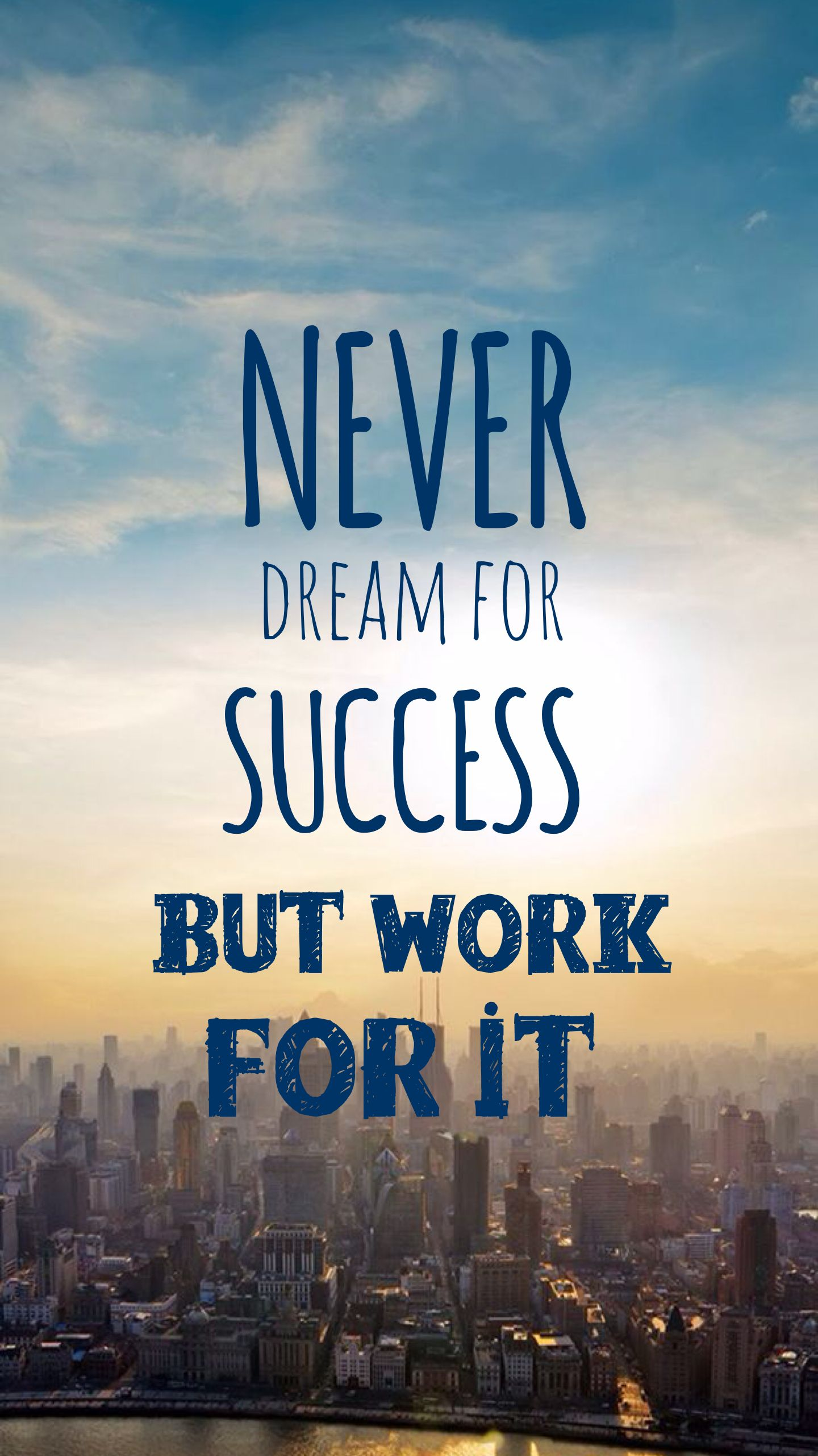 Never dream for it but work for it Good life quotes