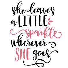 Silhouette Design Store She Leaves A Little Sparkle Phrase Little Girl Quotes Sparkle Quotes Girl Quotes