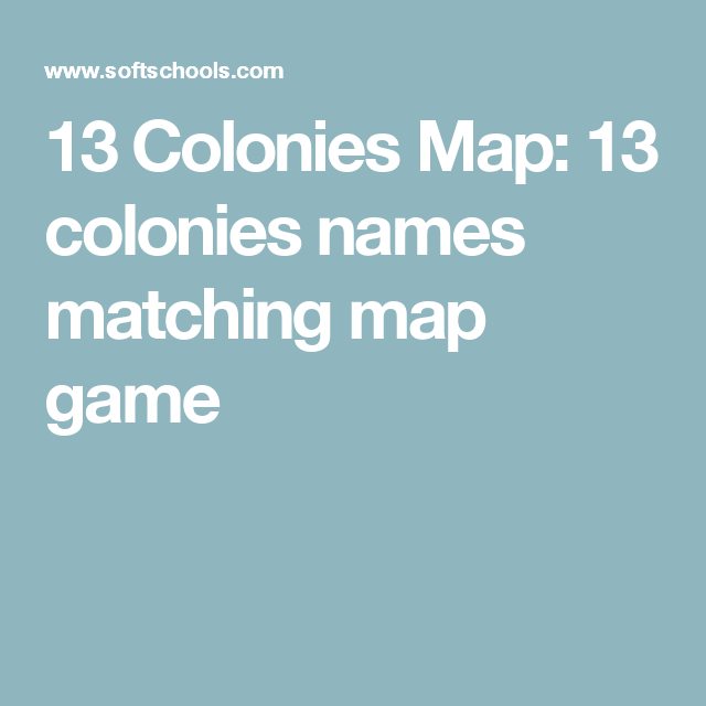 13 colonies map 13 colonies names matching map game